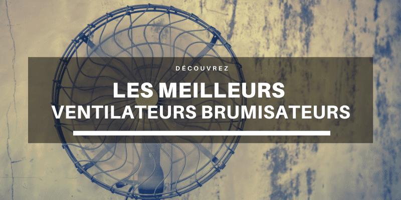 meilleur brumisateur ventilateur exterieur