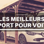 Meilleur carport pour voiture : Guide d'achat 2021