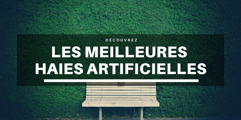 meilleures haies artificielles comparatif guide